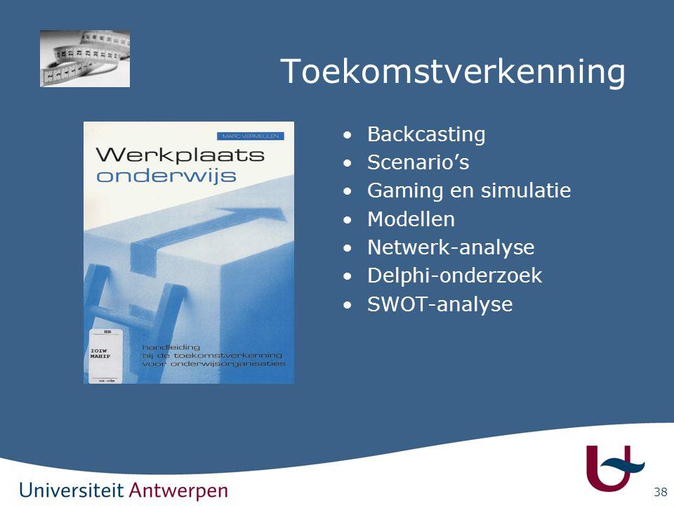 Toekomstverkenning Backcasting Scenario's Gaming en simulatie Modellen