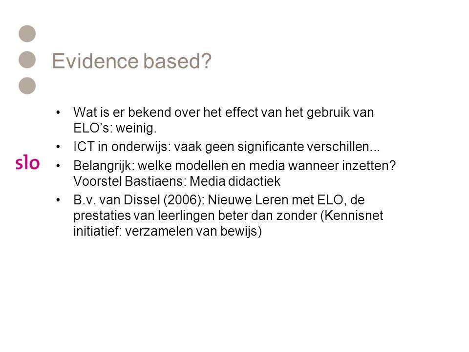 Evidence based Wat is er bekend over het effect van het gebruik van ELO's: weinig. ICT in onderwijs: vaak geen significante verschillen...