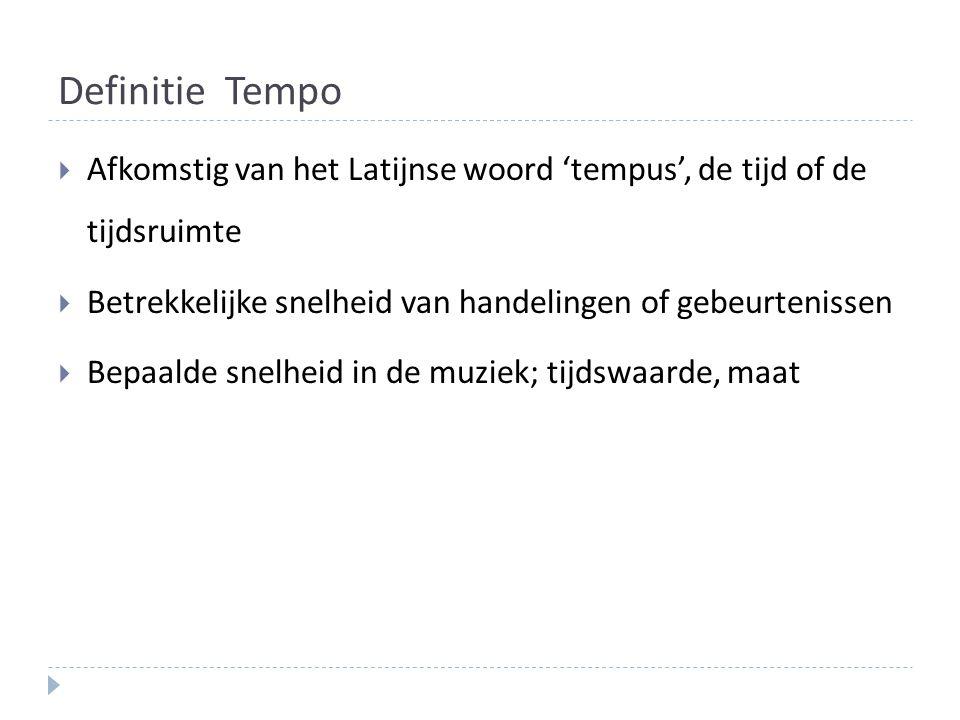 Definitie Tempo Afkomstig van het Latijnse woord 'tempus', de tijd of de tijdsruimte. Betrekkelijke snelheid van handelingen of gebeurtenissen.