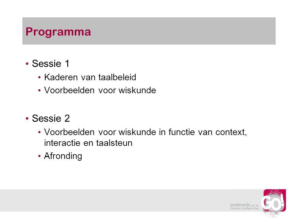 Programma Sessie 1 Sessie 2 Kaderen van taalbeleid