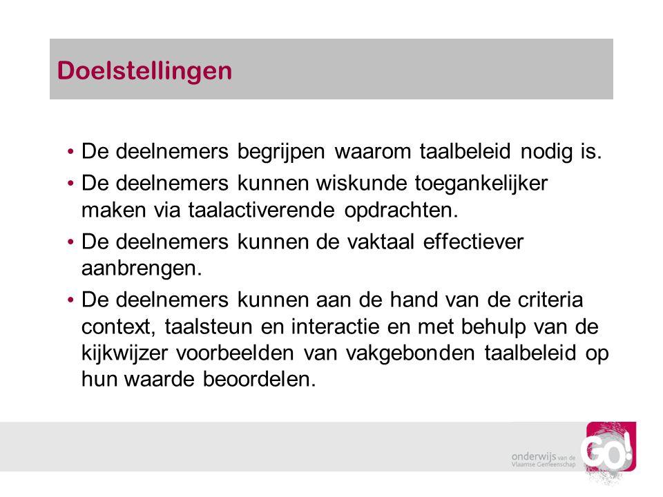 Doelstellingen De deelnemers begrijpen waarom taalbeleid nodig is.