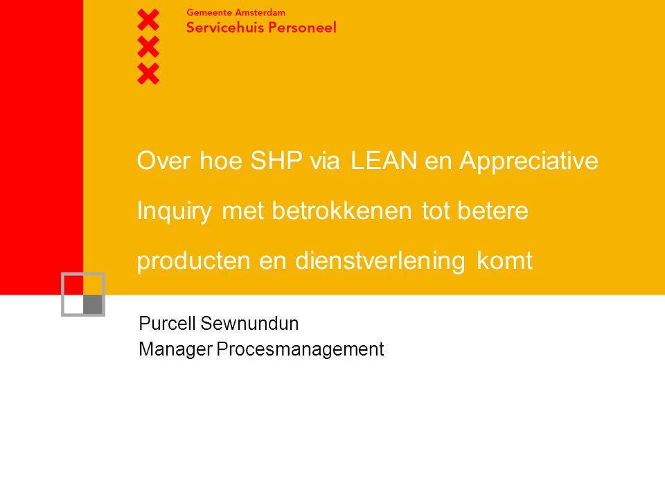 Over hoe SHP via LEAN en Appreciative Inquiry met betrokkenen tot betere producten en dienstverlening komt