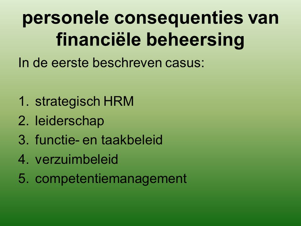 personele consequenties van financiële beheersing