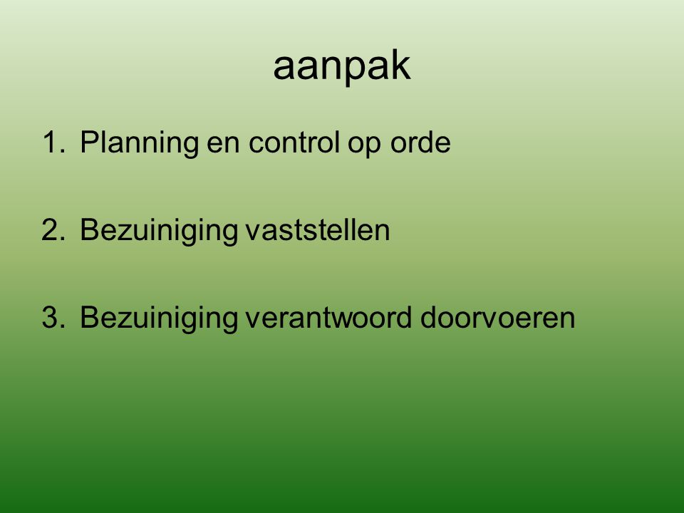 aanpak Planning en control op orde Bezuiniging vaststellen