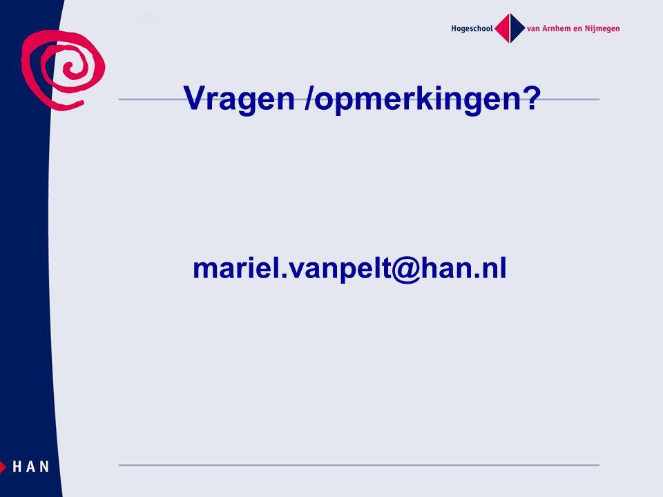Vragen /opmerkingen mariel.vanpelt@han.nl