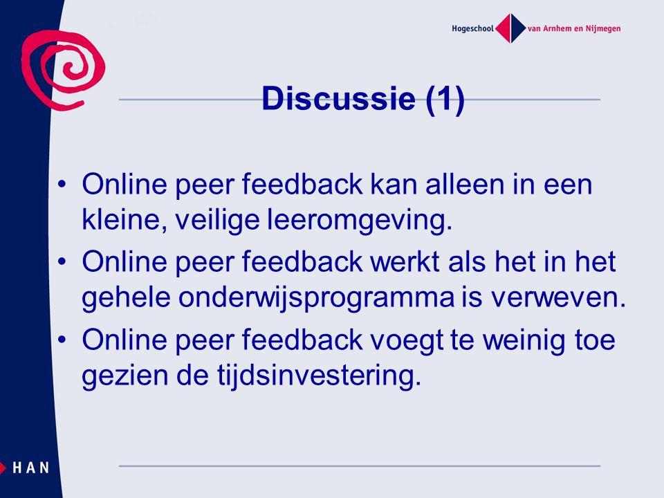 Discussie (1) Online peer feedback kan alleen in een kleine, veilige leeromgeving.