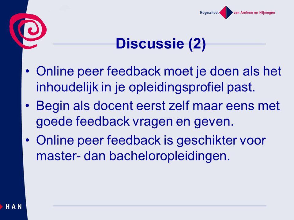 Discussie (2) Online peer feedback moet je doen als het inhoudelijk in je opleidingsprofiel past.