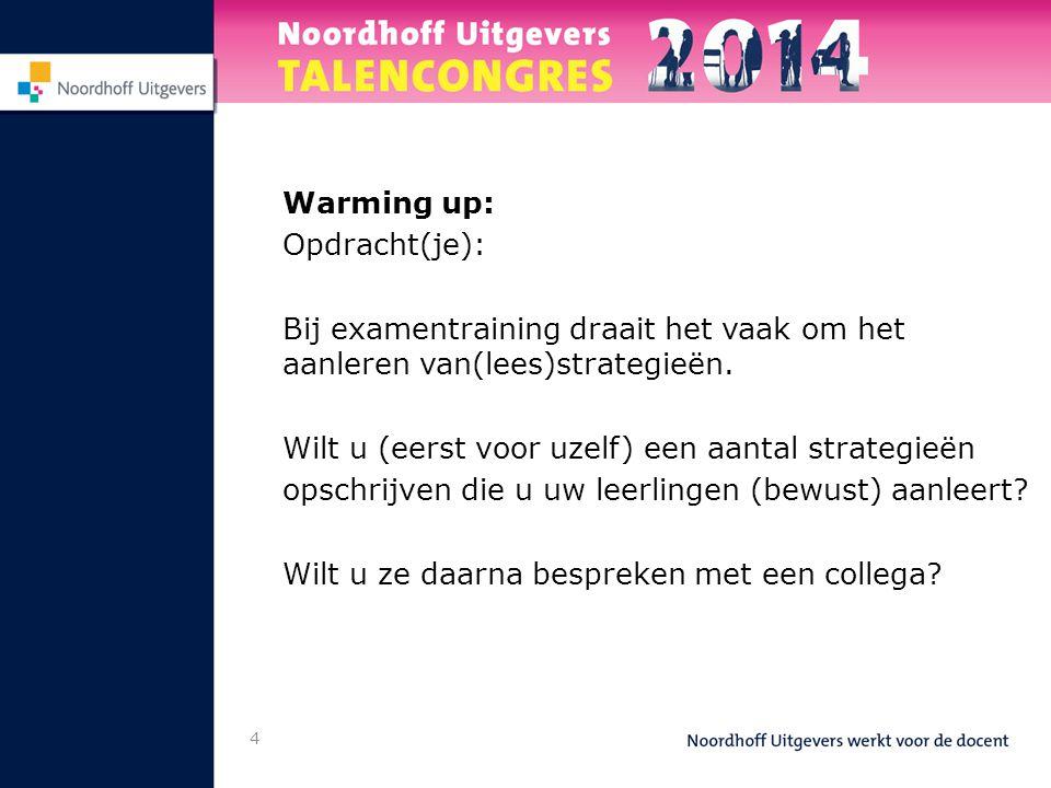 Warming up: Opdracht(je): Bij examentraining draait het vaak om het aanleren van(lees)strategieën.