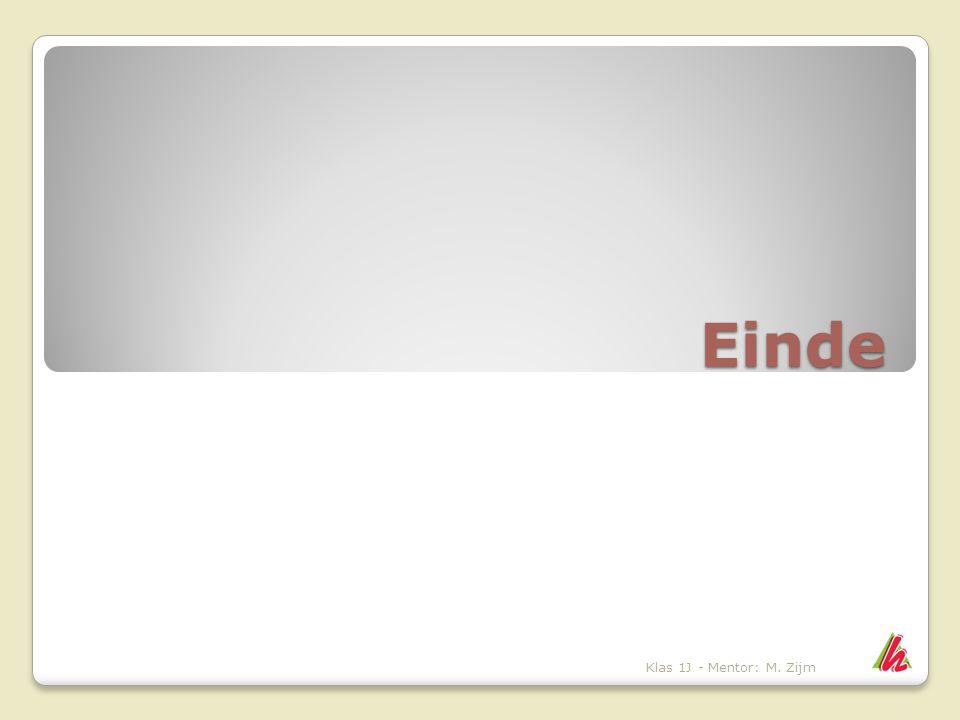 Einde Klas 1J - Mentor: M. Zijm