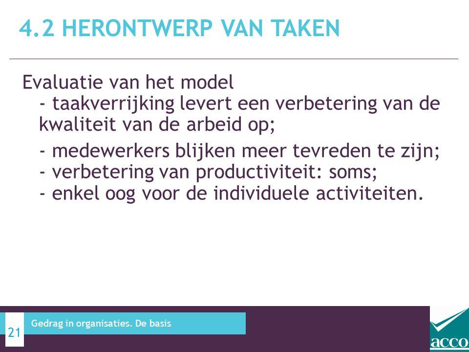 4.2 Herontwerp van taken Evaluatie van het model - taakverrijking levert een verbetering van de kwaliteit van de arbeid op;