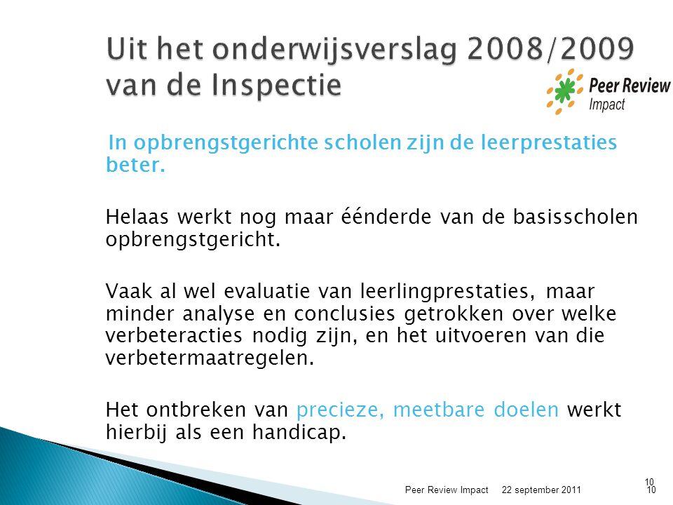 Uit het onderwijsverslag 2008/2009 van de Inspectie
