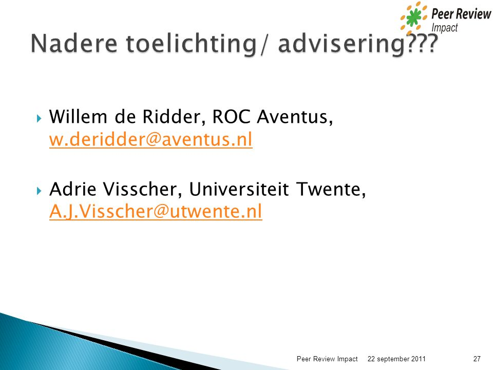 Nadere toelichting/ advisering