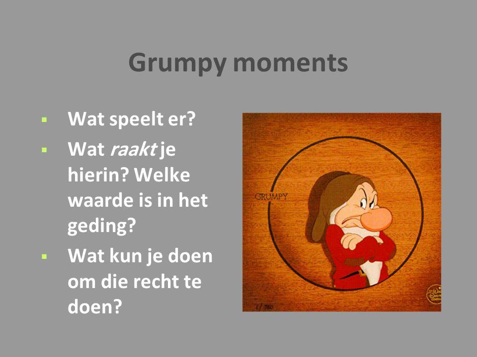 Grumpy moments Wat speelt er