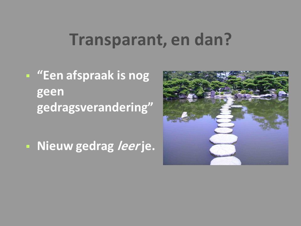 Transparant, en dan Een afspraak is nog geen gedragsverandering