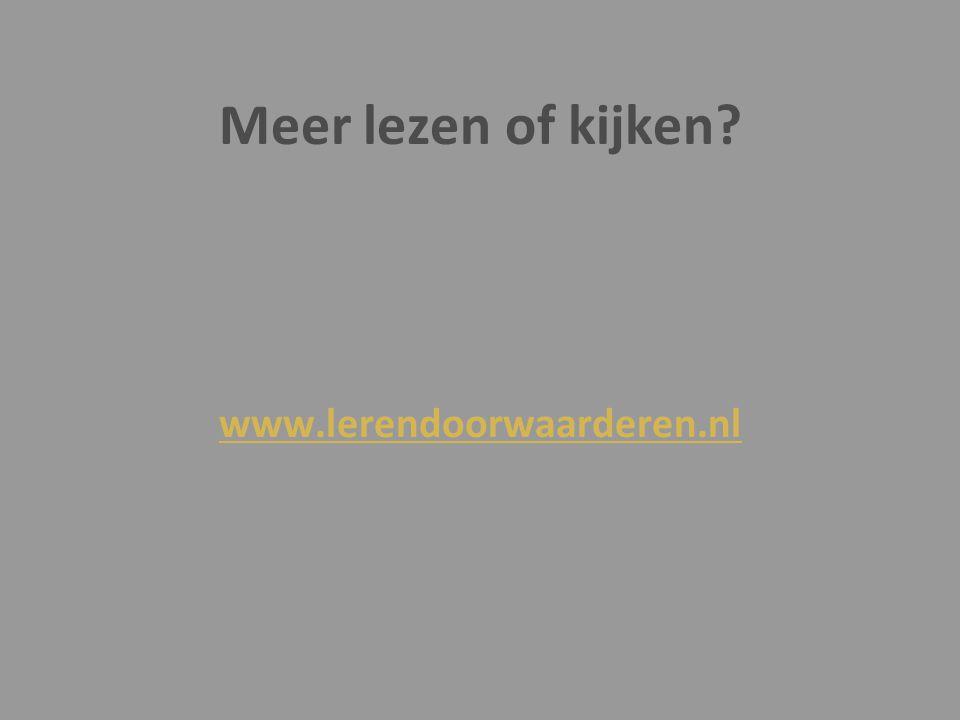 Meer lezen of kijken www.lerendoorwaarderen.nl