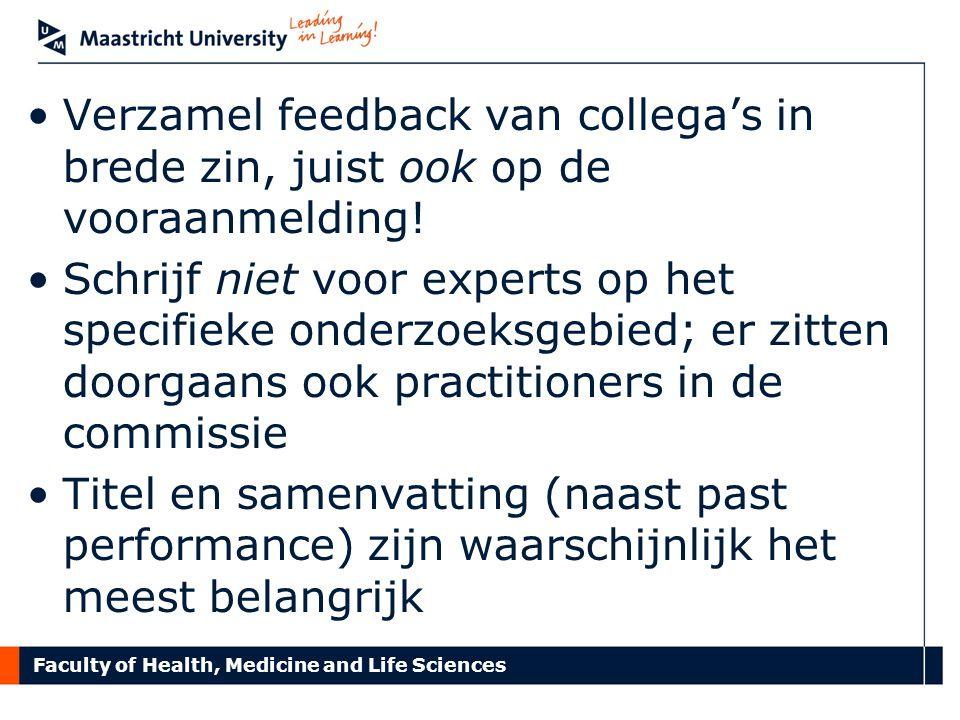 Verzamel feedback van collega's in brede zin, juist ook op de vooraanmelding!