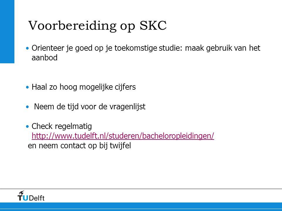 Voorbereiding op SKC Orienteer je goed op je toekomstige studie: maak gebruik van het aanbod. Haal zo hoog mogelijke cijfers.
