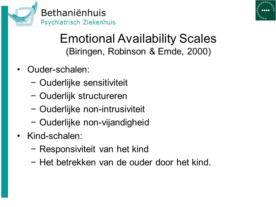 Emotional Availability Scales (Biringen, Robinson & Emde, 2000)