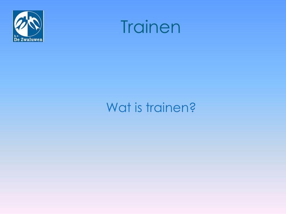 Trainen Wat is trainen De officiële definitie van trainen: