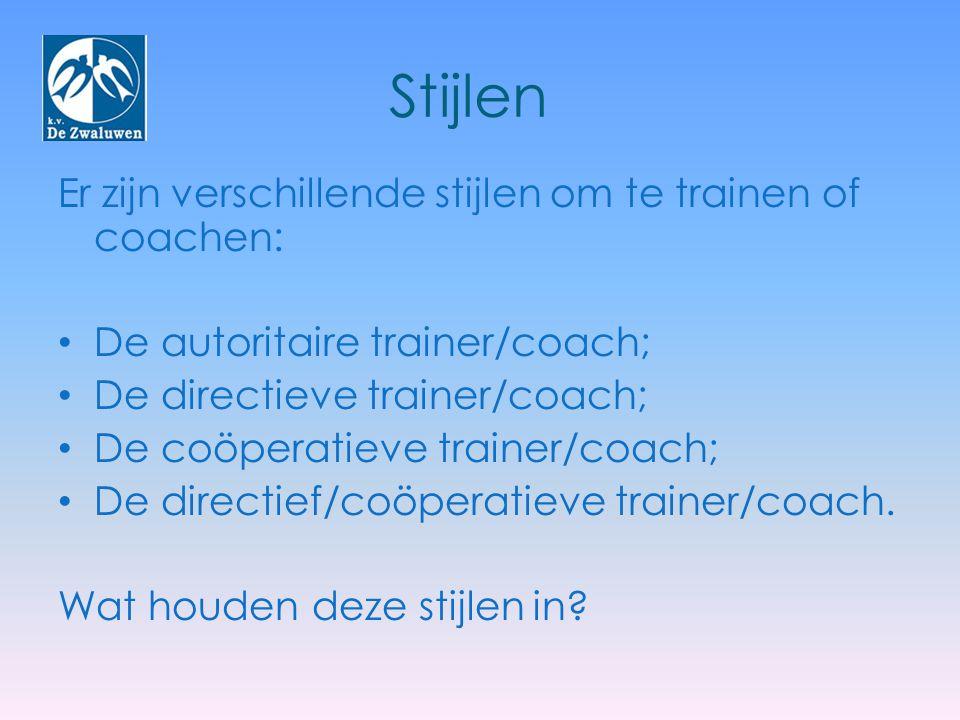 Stijlen Er zijn verschillende stijlen om te trainen of coachen: