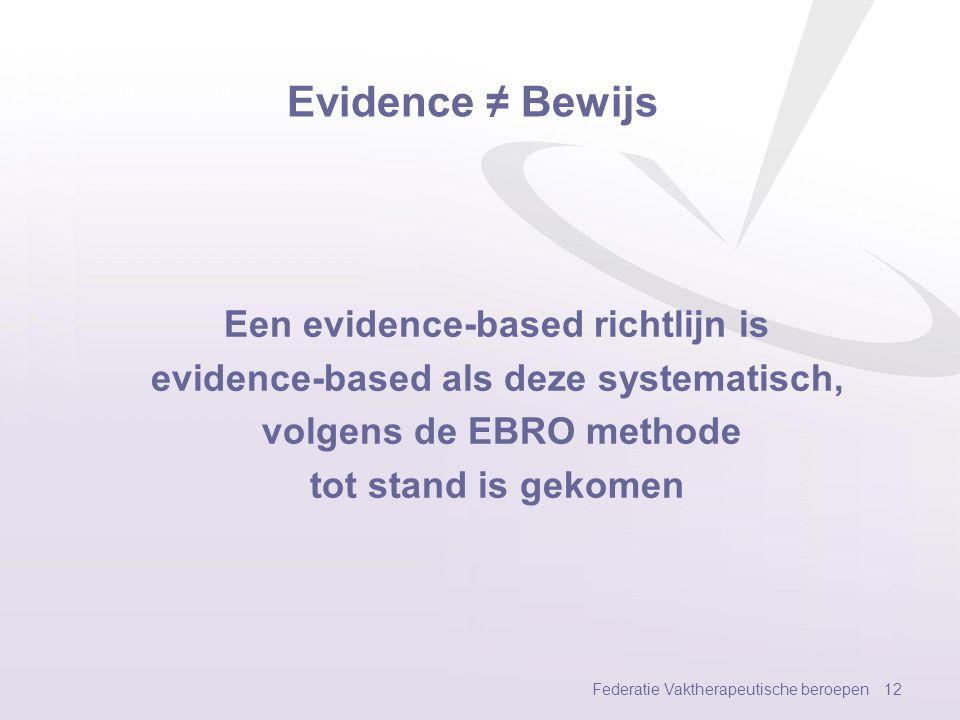 Evidence ≠ Bewijs Een evidence-based richtlijn is