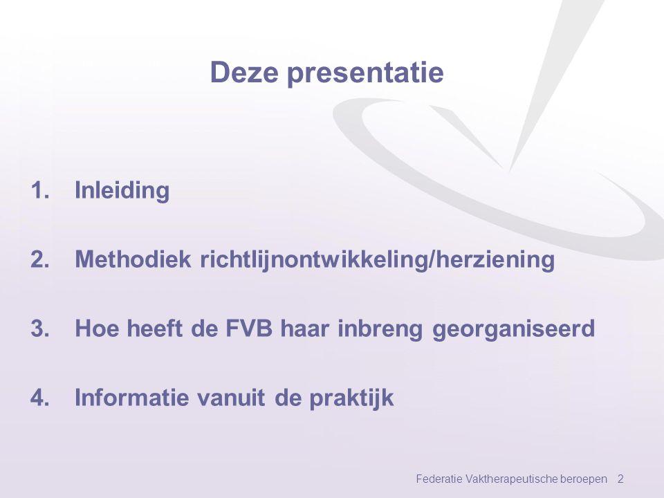 Deze presentatie Inleiding Methodiek richtlijnontwikkeling/herziening