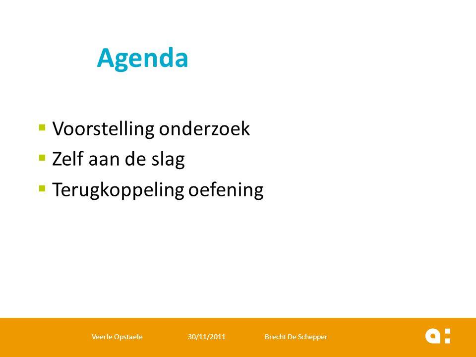Agenda Voorstelling onderzoek Zelf aan de slag Terugkoppeling oefening