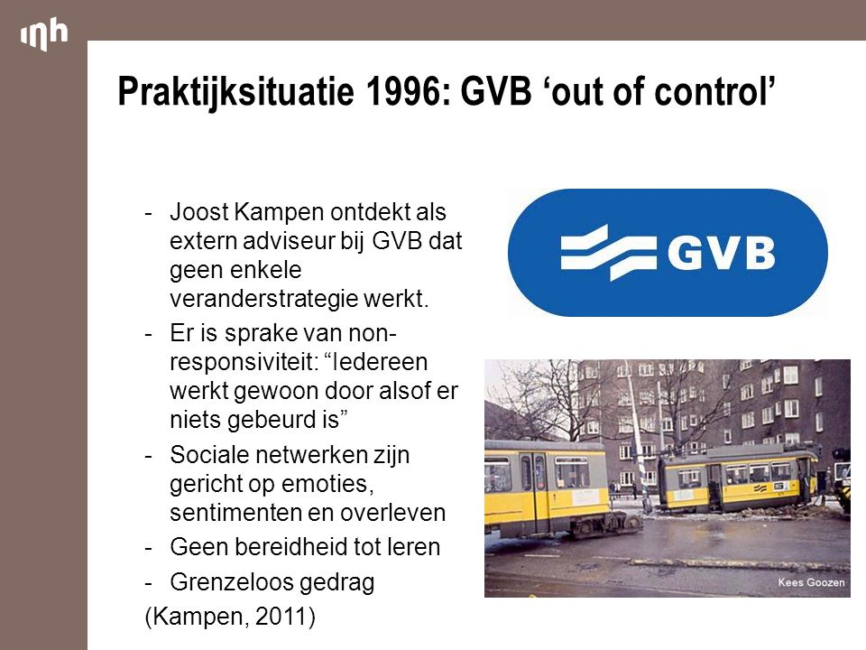 Praktijksituatie 1996: GVB 'out of control'