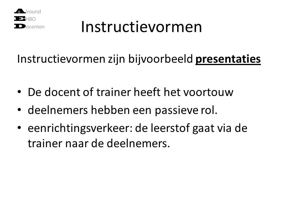 Instructievormen Instructievormen zijn bijvoorbeeld presentaties