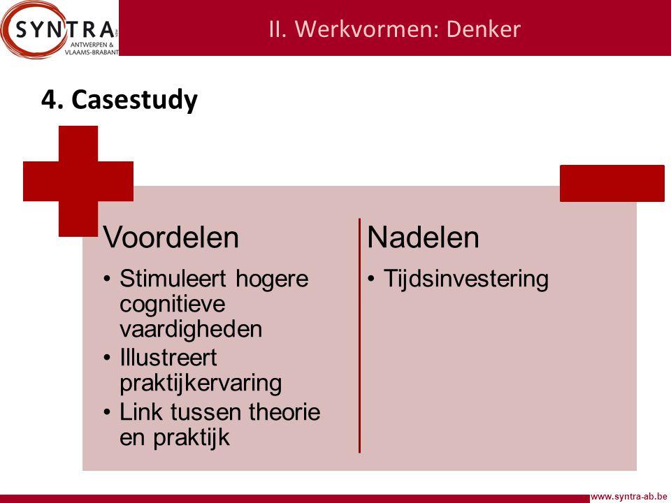 Voordelen Nadelen 4. Casestudy II. Werkvormen: Denker