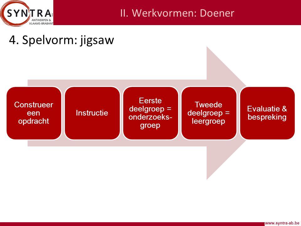 4. Spelvorm: jigsaw II. Werkvormen: Doener Construeer een opdracht