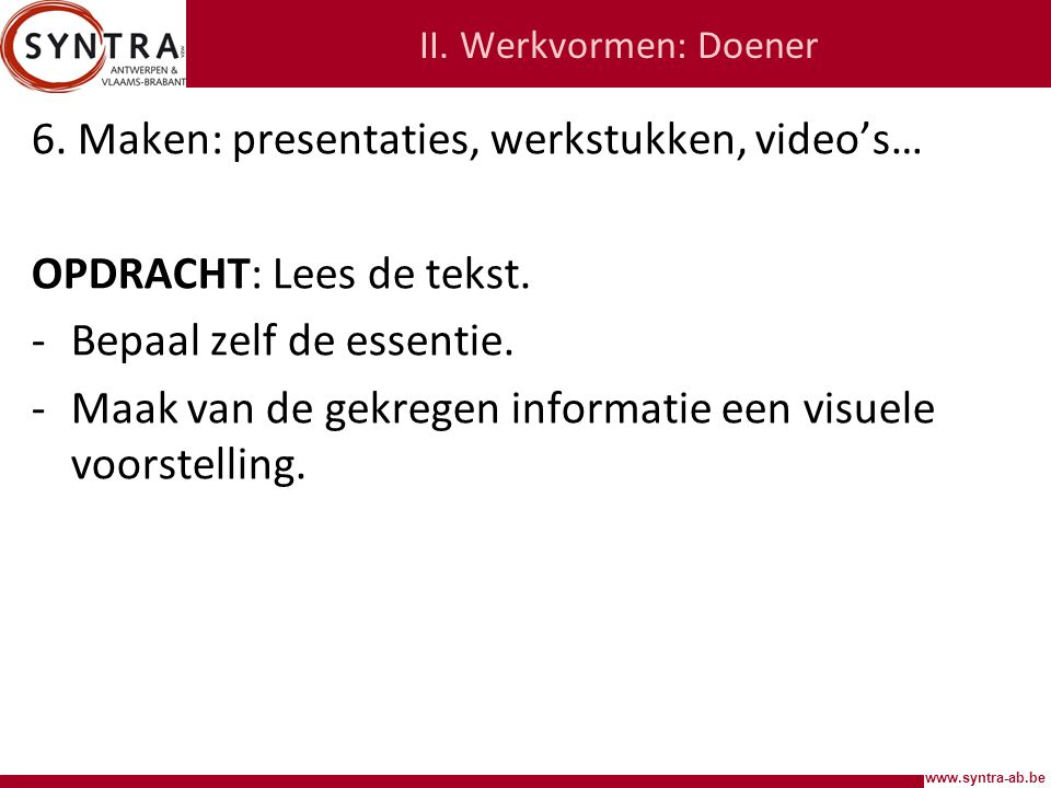 6. Maken: presentaties, werkstukken, video's… OPDRACHT: Lees de tekst.