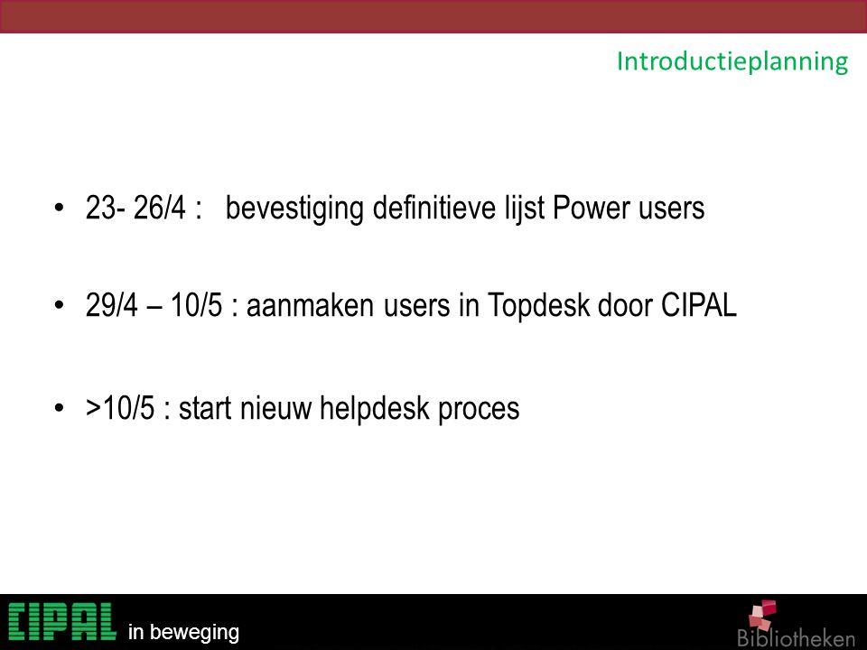 23- 26/4 : bevestiging definitieve lijst Power users