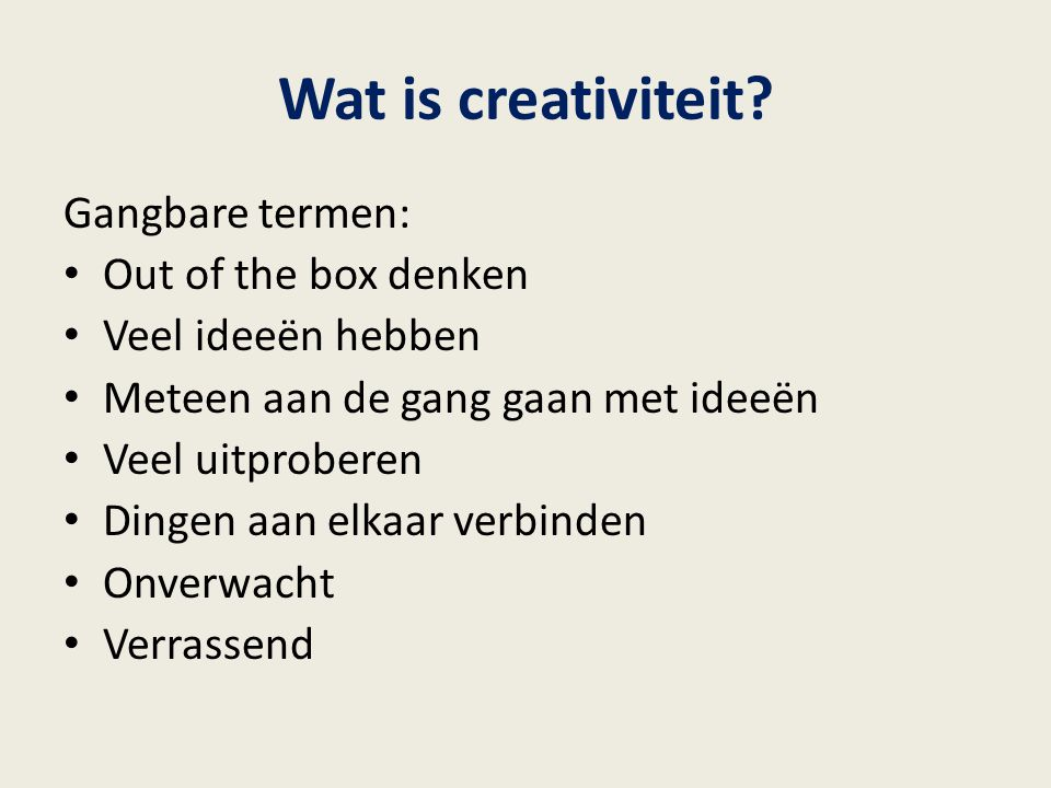 Wat is creativiteit Gangbare termen: Out of the box denken
