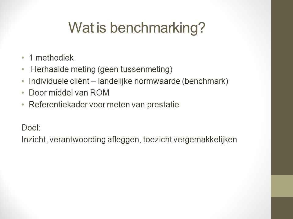 Wat is benchmarking 1 methodiek Herhaalde meting (geen tussenmeting)
