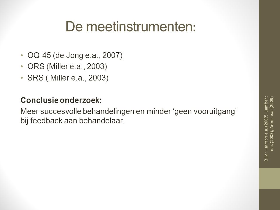 De meetinstrumenten: OQ-45 (de Jong e.a., 2007)