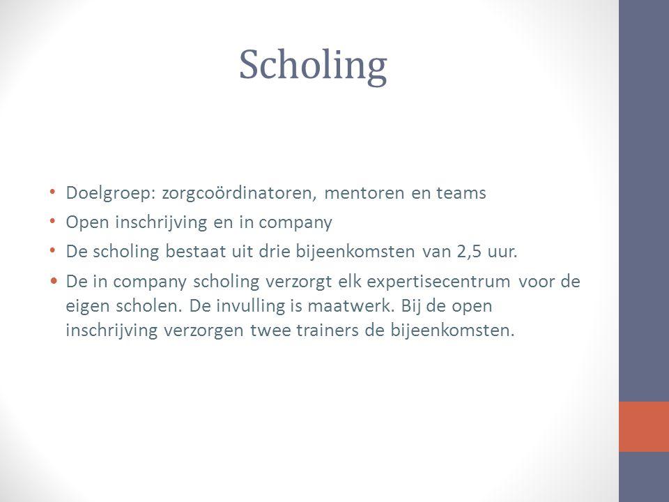 Scholing Doelgroep: zorgcoördinatoren, mentoren en teams