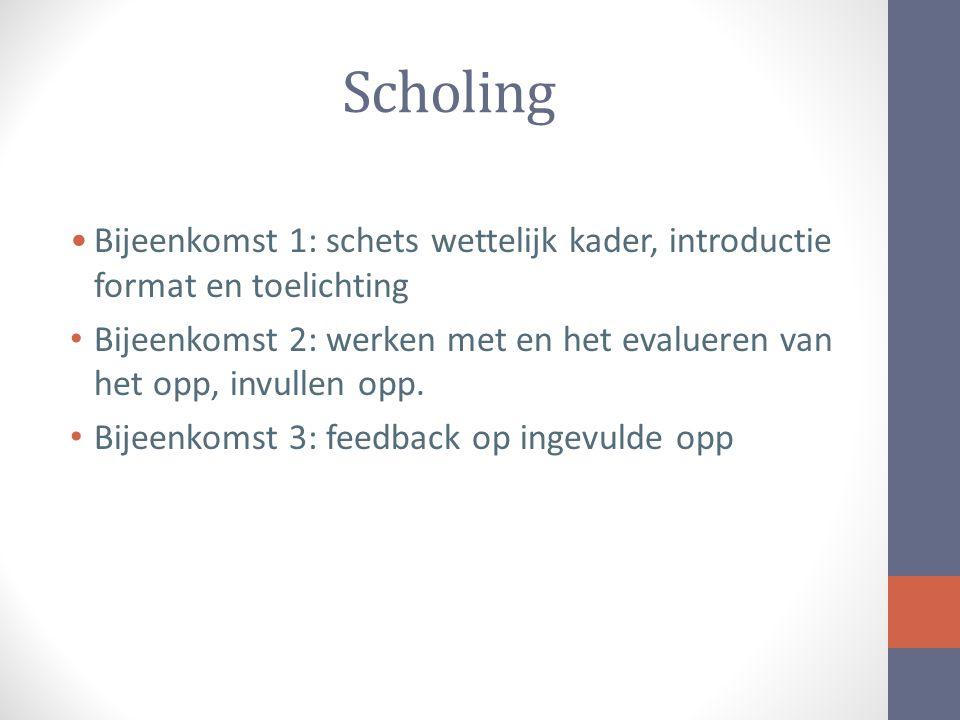 Scholing Bijeenkomst 1: schets wettelijk kader, introductie format en toelichting.