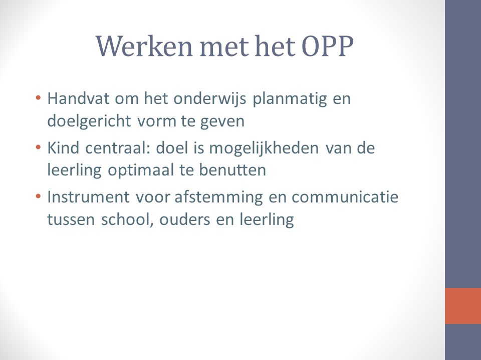 Werken met het OPP Handvat om het onderwijs planmatig en doelgericht vorm te geven.