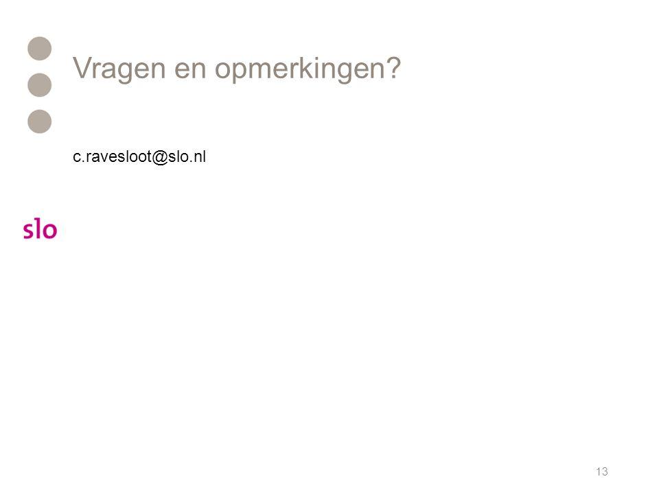 Vragen en opmerkingen c.ravesloot@slo.nl