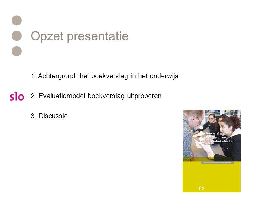 Opzet presentatie 1. Achtergrond: het boekverslag in het onderwijs 2.