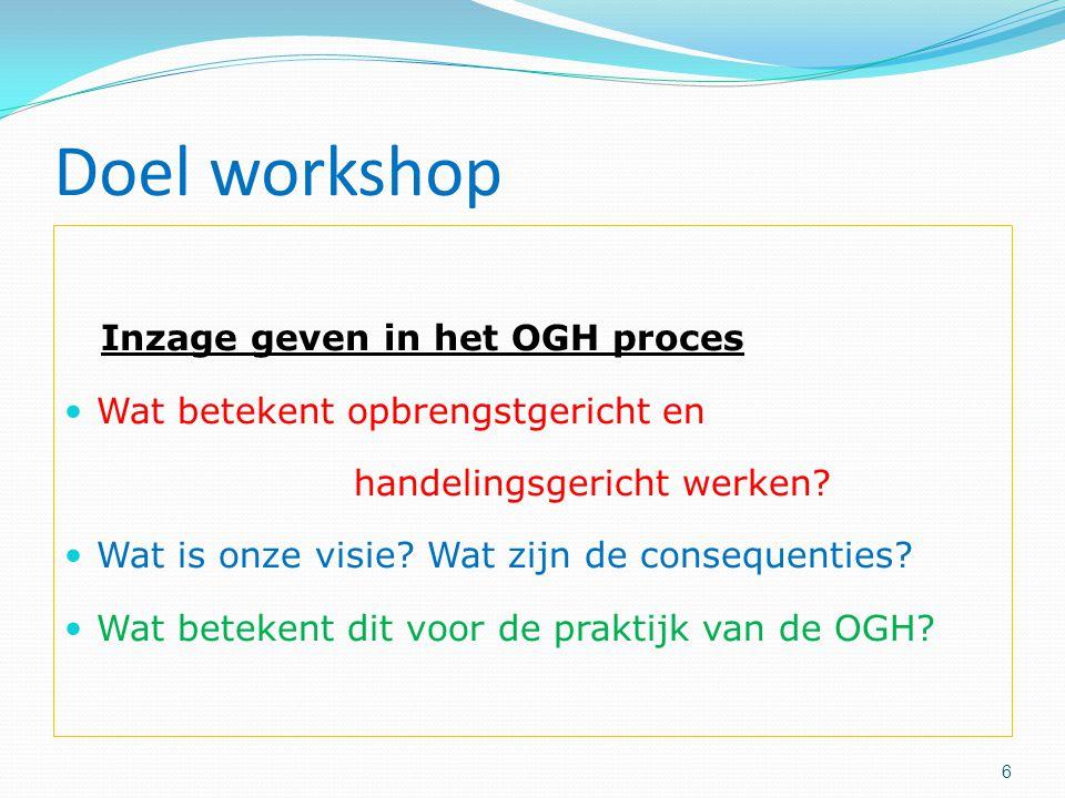 Doel workshop Inzage geven in het OGH proces