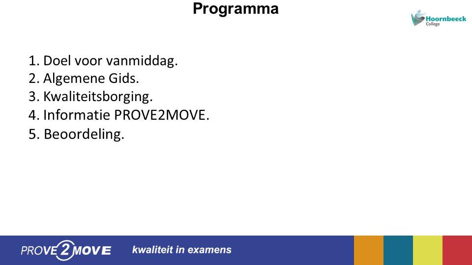 Programma 5. Beoordeling. 1. Doel voor vanmiddag. 2. Algemene Gids.