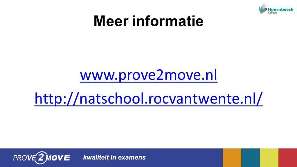 www.prove2move.nl http://natschool.rocvantwente.nl/