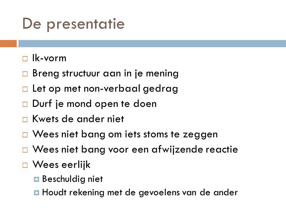 De presentatie Ik-vorm Breng structuur aan in je mening
