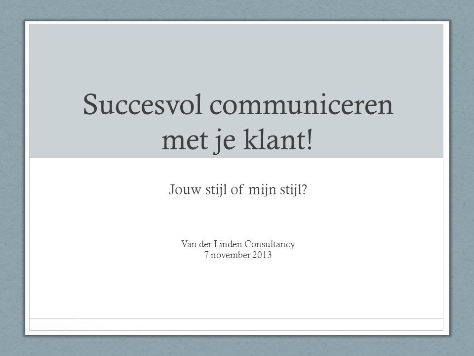 Succesvol communiceren met je klant!