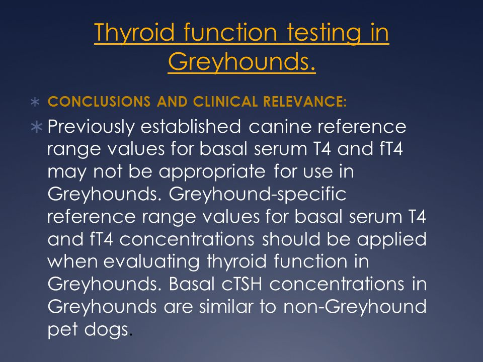 Thyroid function testing in Greyhounds.