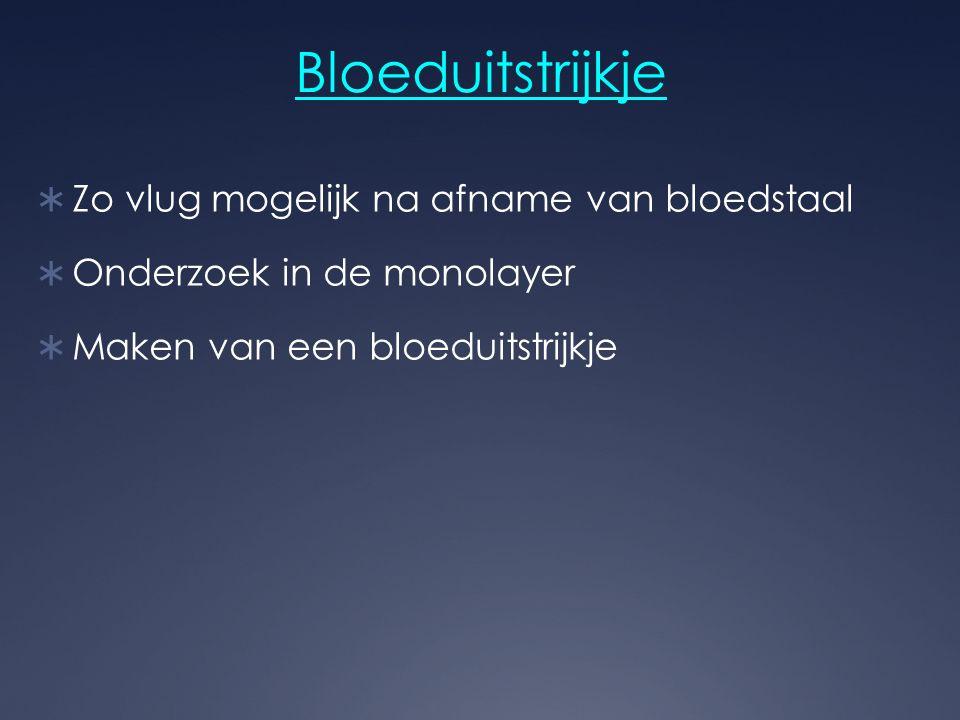 Bloeduitstrijkje Zo vlug mogelijk na afname van bloedstaal