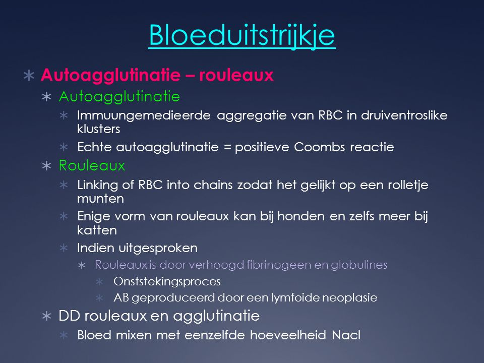 Bloeduitstrijkje Autoagglutinatie – rouleaux Autoagglutinatie Rouleaux