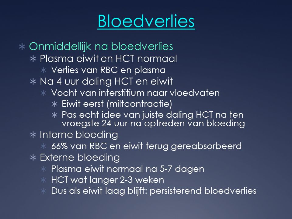 Bloedverlies Onmiddellijk na bloedverlies Plasma eiwit en HCT normaal